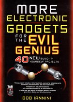 MORE Electronic Gadgets for the Evil Genius : 40 NEW Build-it-Yourself Projects