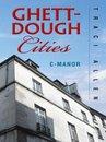 Ghett-Dough Cities