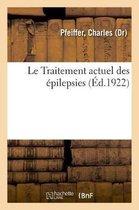 Le Traitement Actuel Des Epilepsies