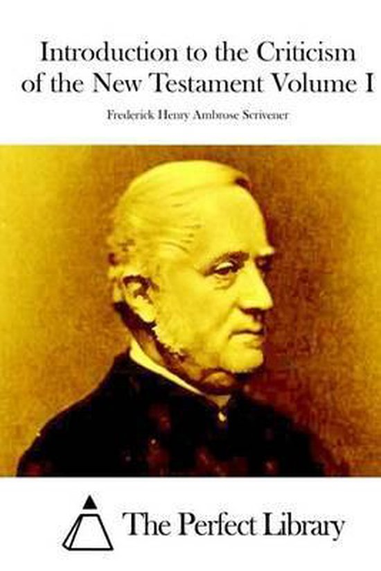 Boek cover Introduction to the Criticism of the New Testament Volume I van Frederick Henry Ambrose Scrivene (Paperback)