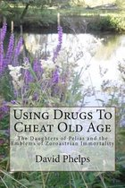 Using Drugs to Cheat Old Age