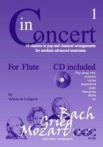 IN CONCERT for flute + meespeel-cd. Deel 1. Voor dwarsfluit. <br /><br /> Bladmuziek voor dwarsfluit, bladmuziek voor fluit, play-along, bladmuziek met cd, muziekboek, klassiek, barok, Bach, Händel, Mozart.