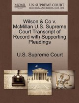 Wilson & Co V. McMillan U.S. Supreme Court Transcript of Record with Supporting Pleadings