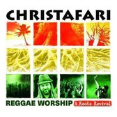 Christafari - Reggae Worship - A Roots Revival