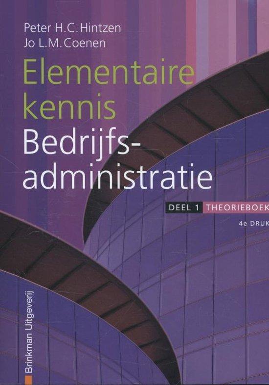 Financieel administratieve beroepen - Elementaire kennis bedrijfsadministratie Deel 1 Theorieboek - P.H.C. Hintzen |
