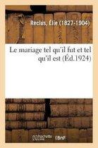 Le mariage tel qu'il fut et tel qu'il est