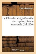 Le Chevalier de Quievreville et sa captive, histoire normande