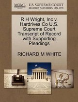 R H Wright, Inc V. Hardrives Co U.S. Supreme Court Transcript of Record with Supporting Pleadings