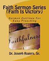 Faith Sermon Series (Faith Is Victory)