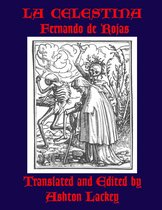 La Celestina by Fernando de Rojas, translated and edited by Ashton Lackey
