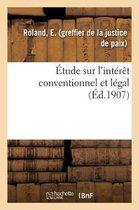 Etude sur l'interet conventionnel et legal