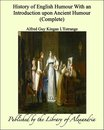 History of English Humour With an Introduction upon Ancient Humour (Complete)