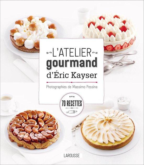 Boek cover Latelier gourmand dEric Kayser van Blandine Boyer (Onbekend)