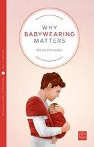 Why Babywearing Matters