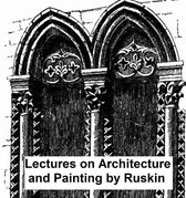 Lectures on Architecture and Painting, Illustrated