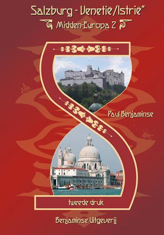 Midden-Europaroute Salzburg - Venetië/Istrië, tweede druk 2014 - Benjaminse |