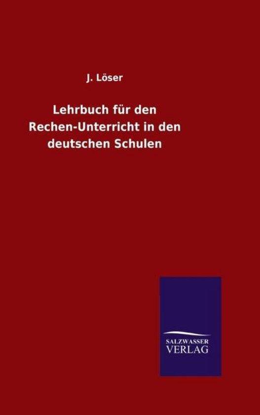 Lehrbuch fur den Rechen-Unterricht in den deutschen Schulen