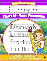 Dariyah Letter Tracing for Kids Trace My Name Workbook