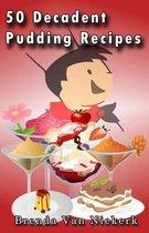 50 Decadent Pudding Recipes