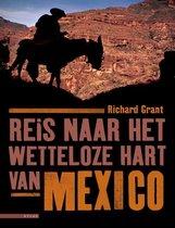 Reis naar het wetteloze hart van Mexico