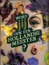Word jij een Hollandse Meester?