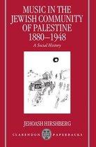 Music in the Jewish Community of Palestine 1880-1948