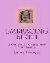 Embracing Birth