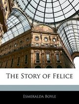 The Story of Felice