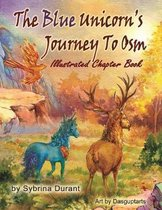 The Blue Unicorn's Journey To Osm Illustrated Book