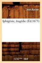 Iphigenie, tragedie (Ed.1675)
