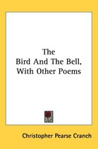 The Bird and the Bell, with Other Poems