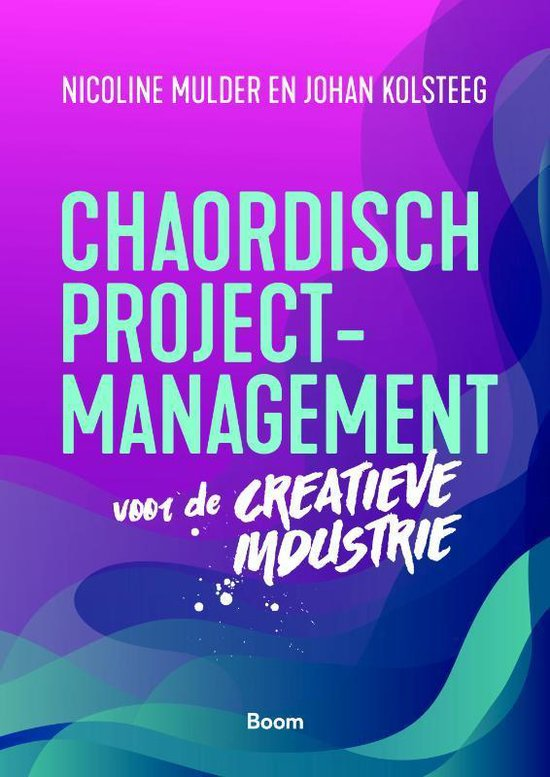 Chaordisch projectmanagement voor de creatieve industrie - Nicoline Mulder  