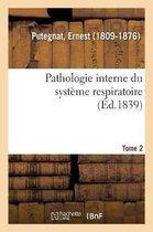 Pathologie Interne Du Systeme Respiratoire Ou Traite Theorique Et Pratique Des Maladies Internes