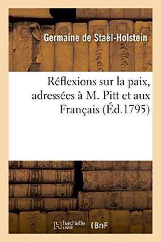 Reflexions sur la paix, adressees a M. Pitt et aux Francais