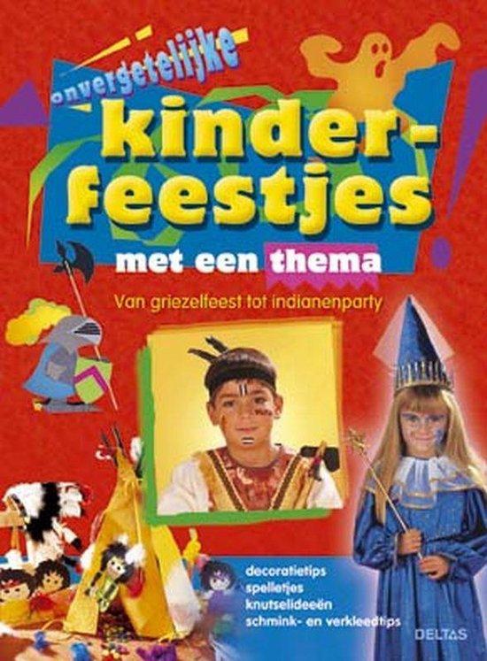Onvergetelijke Kinderfeestjes Met Een Thema
