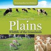 Animals of the Plains Wildlife of the Grasslands Encyclopedias for Children