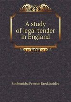 A Study of Legal Tender in England