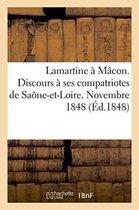 Lamartine a Macon. Discours a ses compatriotes de Saone-et-Loire. Novembre 1848