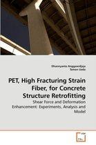 Pet, High Fracturing Strain Fiber, for Concrete Structure Retrofitting