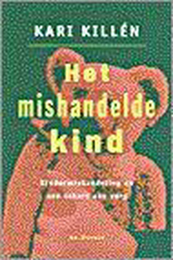 Het mishandelde kind - Kari Killen | Fthsonline.com