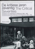 The Critical Years - Architecture and Urban Planning in the Netherlands 1968-1982