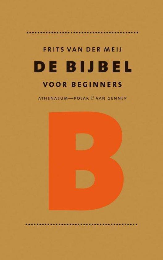 De Bijbel Voor Beginners - Frits van der Meij |