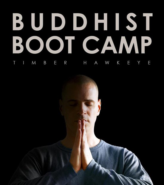 Buddhist Boot Camp - Timber Hawkeye |