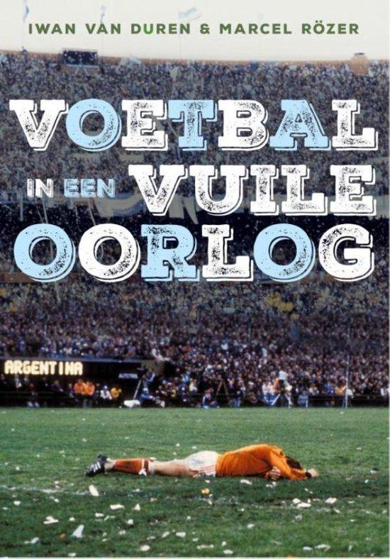 Voetbal in een vuile oorlog - Iwan van Duren   Fthsonline.com