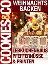 Weihnachtsbacken - Lebkuchenhaus, Pfeffernüsse & Printen