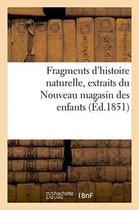 Fragments d'histoire naturelle, extraits du Nouveau magasin des enfants