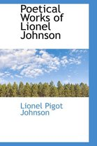 Poetical Works of Lionel Johnson