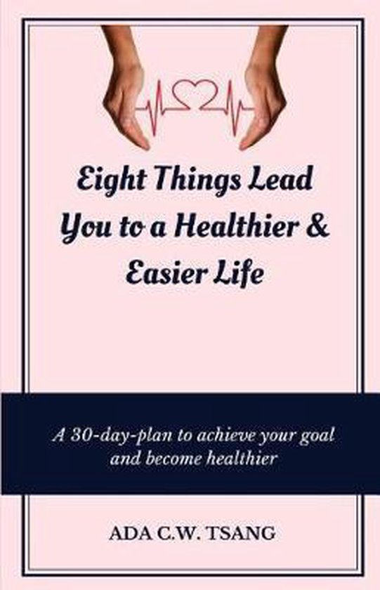 Eight Things Lead You to a Healthier & Easier Life