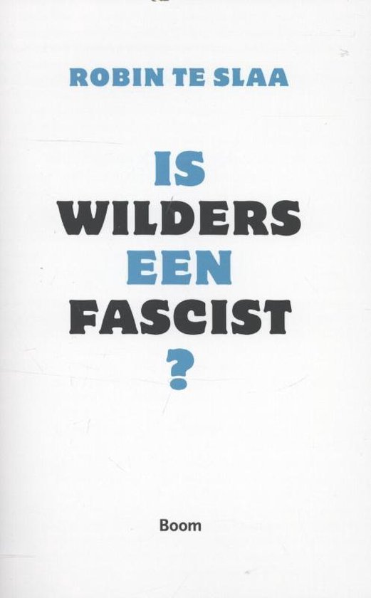 Is Wilders een fascist? - Robin te Slaa pdf epub