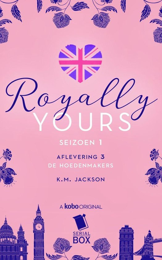 Royally Yours 3 - De hoedenmakers (Royally Yours Serie, Deel 3) - K. M. Jackson |